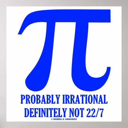 Pi Probably Irrational Definitely Not 22/7 Poster