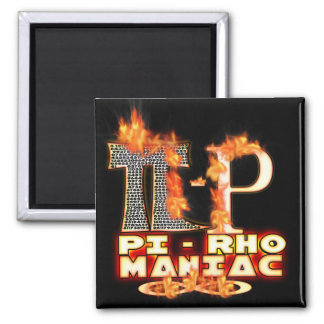 Pi - Rho MANIAC - FLAMED  GREEK LETTERS (PYRO) Magnet