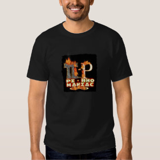 Pi - Rho MANIAC - FLAMED  GREEK LETTERS (PYRO) T-Shirt