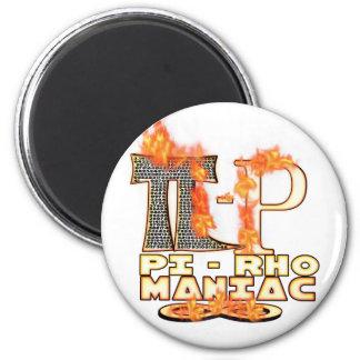 Pi-Rho Maniac (PYROMANIAC) PUN INTENDED 2 Inch Round Magnet