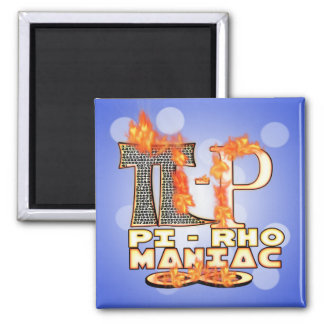 Pi-Rho Maniac (PYROMANIAC) PUN INTENDED 2 Inch Square Magnet