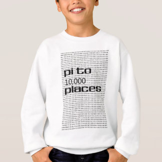 Pi to 10000 places sweatshirt
