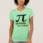 Pi, versátil pero irracional camiseta