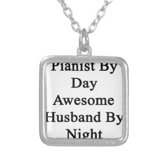 Pianist By Day Awesome Husband By Night Silver Plated Necklace