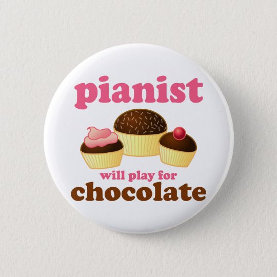 Pianist Will Play for Chocolate Button