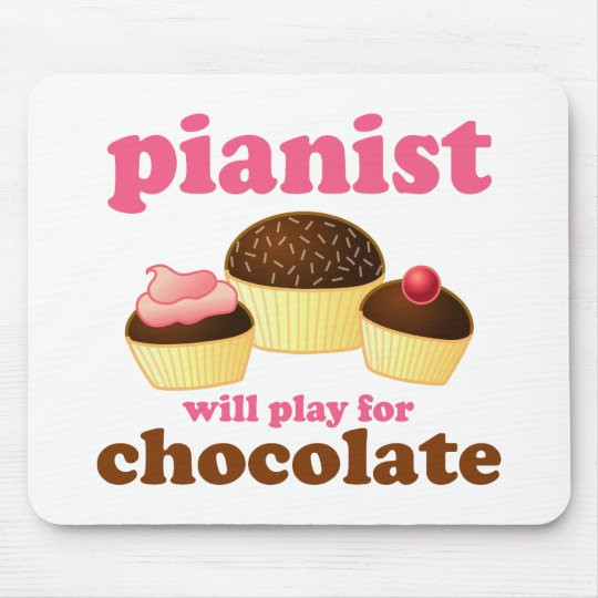Pianist Will Play for Chocolate Mouse Pad
