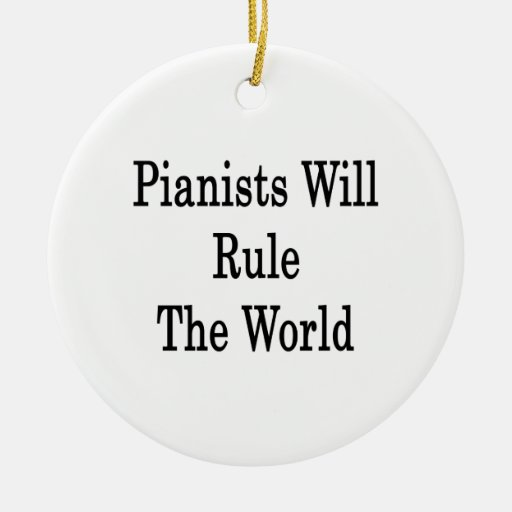 Pianists Will Rule The World Double-Sided Ceramic Round Christmas Ornament