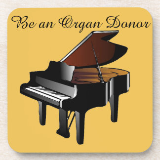 Piano Be an Organ Donor Drink Coaster