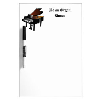 Piano Be an Organ Donor Dry Erase Board