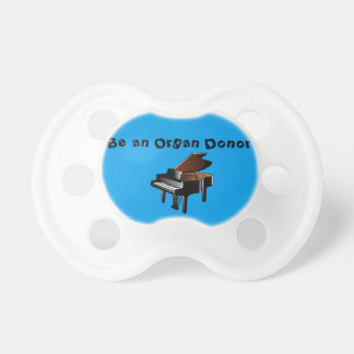Piano Be an Organ Donor BooginHead Pacifier
