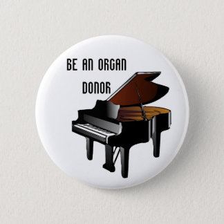 Piano Be an Organ Donor Pinback Button