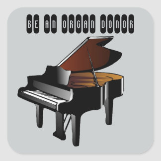 Piano Be an Organ Donor Square Sticker