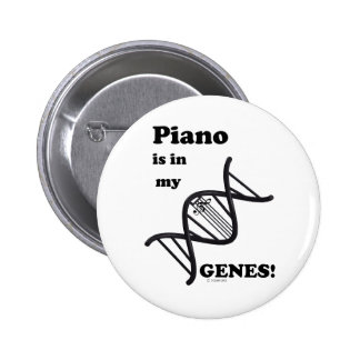 Piano Is In My Genes Pinback Buttons
