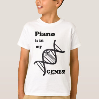 Piano Is In My Genes T-Shirt