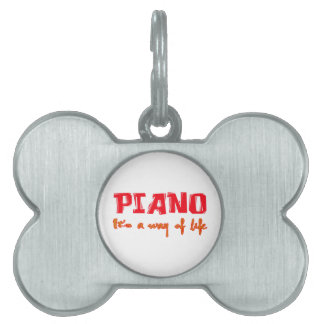 Piano It's a way of life Pet ID Tags