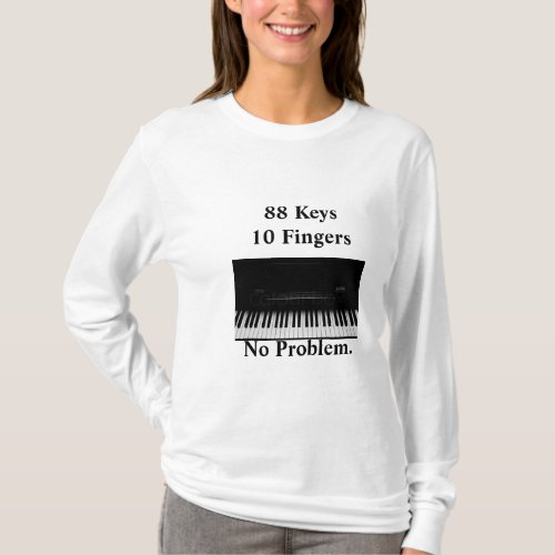 Piano Keyboard No Problem T_Shirt