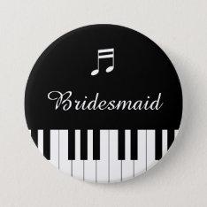 Piano Keyboard Wedding Button Bridesmaid at Zazzle