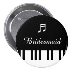 Piano Keyboard Wedding Button Bridesmaid at Zazzle