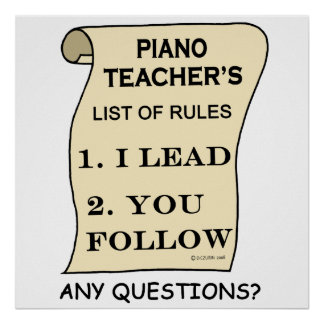 Piano Teacher List of Rules Poster