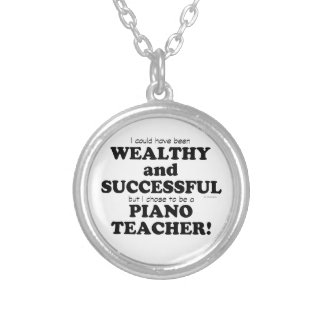Piano Teacher Wealthy & Successful Silver Plated Necklace