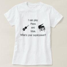 Piano & Viola Superpower T-shirt at Zazzle