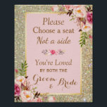 "Pick a Seat Not a Side | Gold Glitter Pink Floral Poster<br><div class=""desc"">Pick a Seat Not a Side 