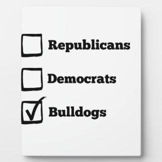 Pick Bulldogs! Political Election Dog Print Plaque