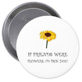 Pick Friends Flowers 4 Inch Round Button