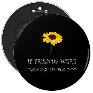 Pick Friends Flowers White.png 6 Inch Round Button