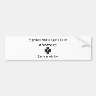 Pick Girlfriend or Anesthesiology Bumper Stickers