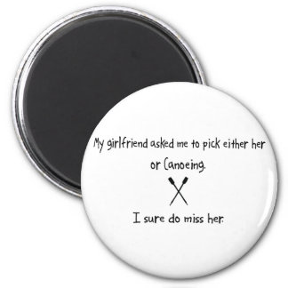 Pick Girlfriend or Canoeing 2 Inch Round Magnet