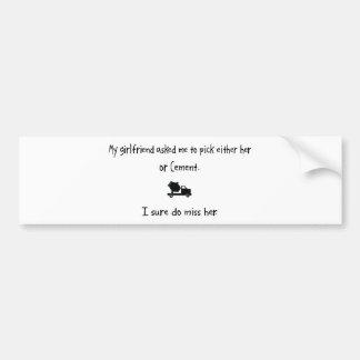 Pick Girlfriend or Cement Bumper Sticker