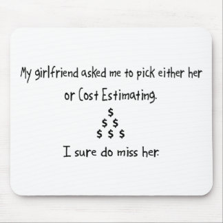 Pick Girlfriend or Cost Estimating Mouse Pad