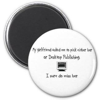 Pick Girlfriend or Desktop Publishing Magnet
