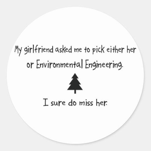 Pick Girlfriend or Environmental Engineering Classic Round Sticker