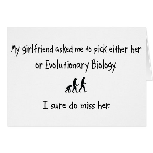 Pick Girlfriend or Evolutionary Biology Greeting Cards