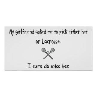 Pick Girlfriend or Lacrosse Poster