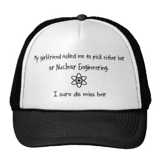Pick Girlfriend or Nuclear Engineering Trucker Hat