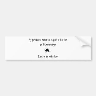 Pick Girlfriend or Paleontology Bumper Stickers