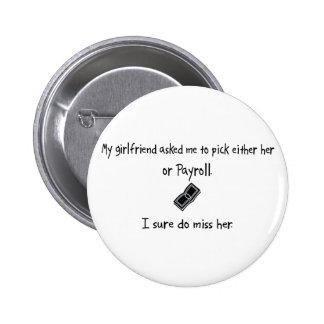 Pick Girlfriend or Payroll Pinback Button