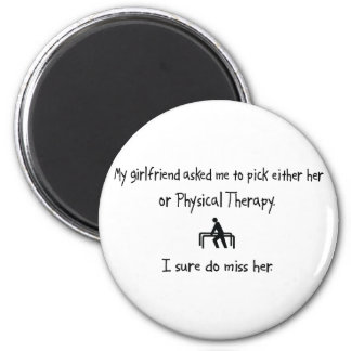 Pick Girlfriend or Physical Therapy 2 Inch Round Magnet