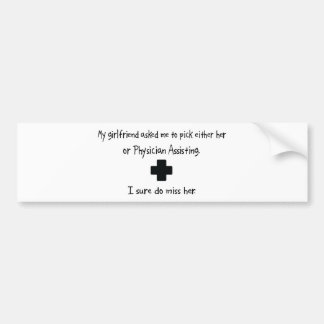 Pick Girlfriend or Physician Assisting Bumper Stickers