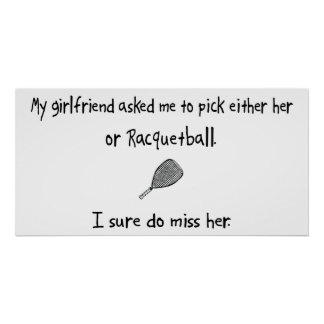 Pick Girlfriend or Racquetball Posters