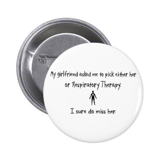 Pick Girlfriend or Respiratory Therapy Pin