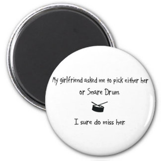 Pick Girlfriend or Snare Drum Magnet