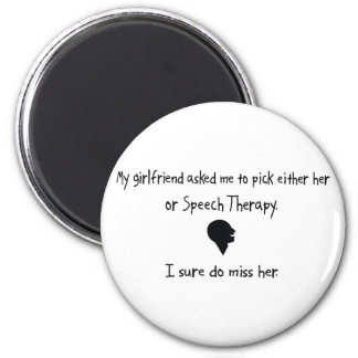 Pick Girlfriend or Speech Therapy 2 Inch Round Magnet