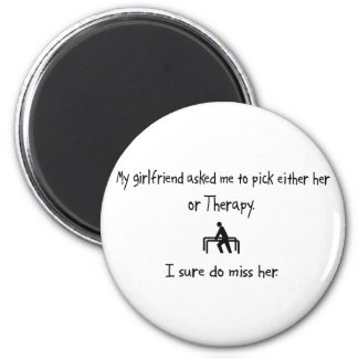 Pick Girlfriend or Therapy 2 Inch Round Magnet