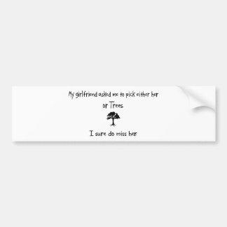 Pick Girlfriend or Trees Bumper Stickers