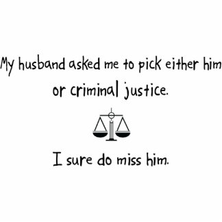 Pick Husband or Criminal Justice Acrylic Cut Out