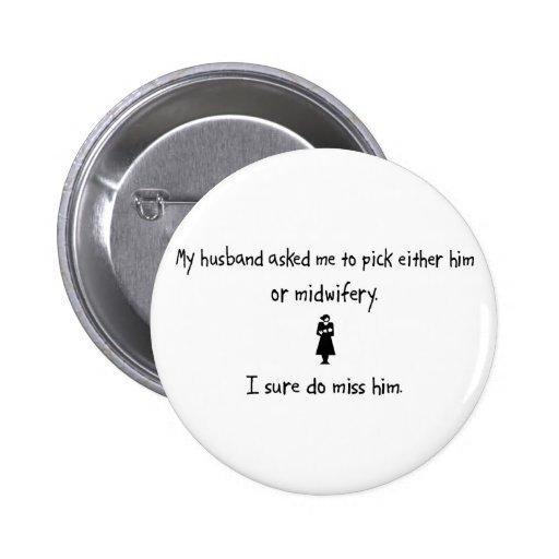 Pick Husband or Midwifery Pinback Button
